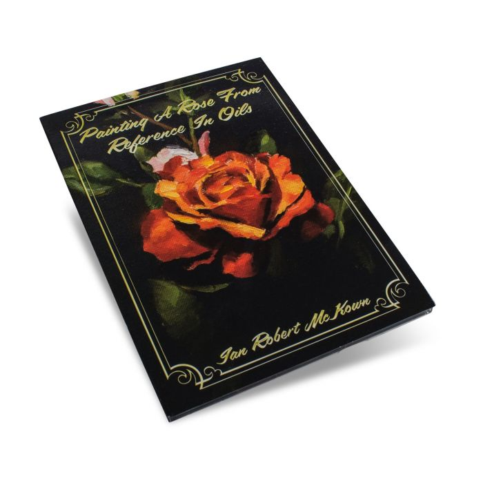 DVD: Ian Robert McKown - Painting A Rose From Reference In Oils